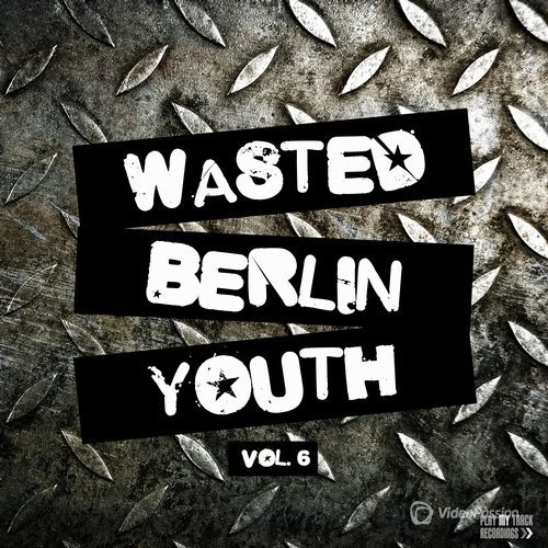 Wasted Berlin Youth, Vol. 6 (2016)