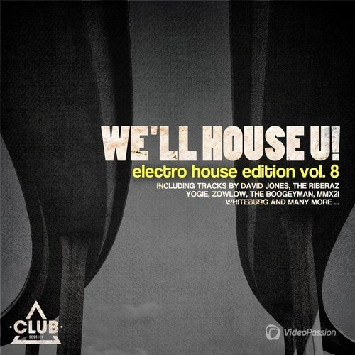 We'll House U! - Electro House Edition, Vol. 8 (2016)