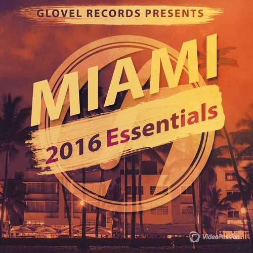 Glovel Records Miami 2016 Essentials (2016)