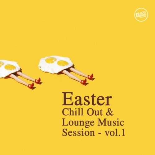 VA - Easter: Chill Out and Lounge Music Session Vol.1 (2016)