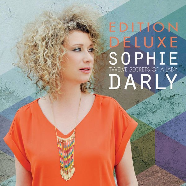 Sophie Darly - Twelve Secrets of a Lady (Edition Deluxe) (2016)