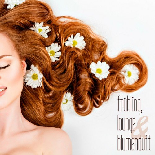 VA - Fruhling Lounge and Blumenduft (2016)