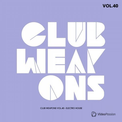 Club Weapons Vol.40 (Electro House) (2016)
