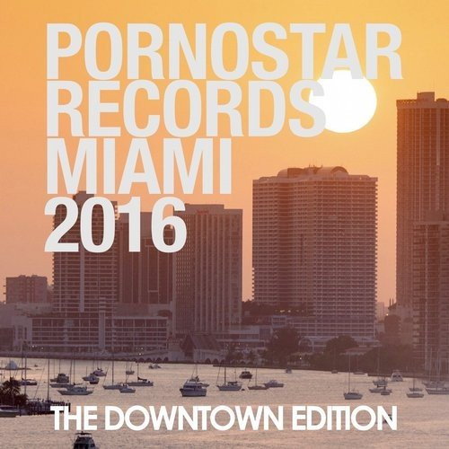 VA - PornoStar Miami 2016 - The Downtown Edition (2016)