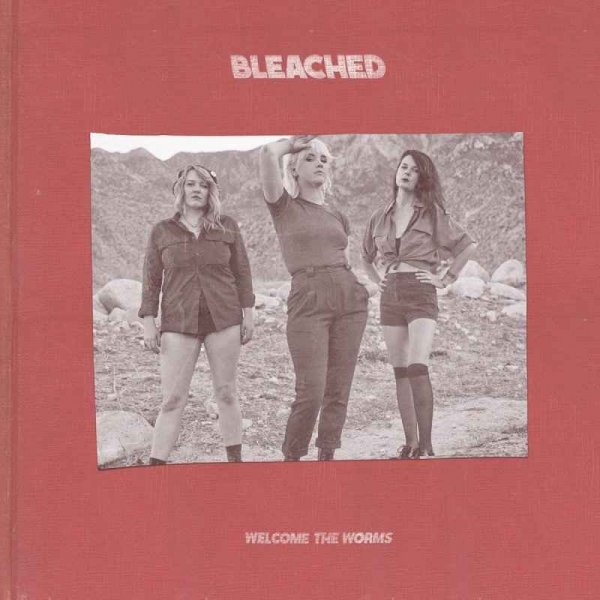 Bleached - Welcome The Worms (2016) Lossless