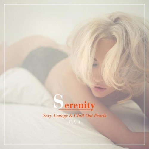 VA - Serenity: Sexy Lounge and Chill out Pearls Vol.4 (2016)