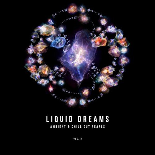 VA - Liquid Dreams: Ambient and Chill out Pearls Vol.2 (2016)