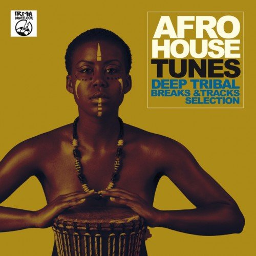 VA - Afro House Tunes! Deep Tribal Breaks and Tracks Selection (2016)