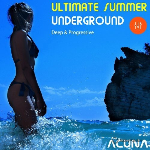 Ultimate Summer Underground Deep and Progressive (2016)