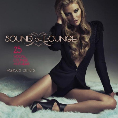 VA - Sound of Lounge: 25 Vocal Lounge Anthems (2016)