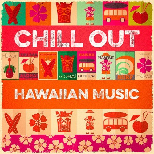 VA - Chill Out Hawaiian Music (2016)