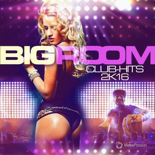 Bigroom Club-Hits 2k16 (2016)