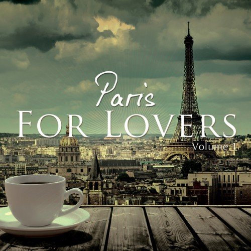 VA - Paris For Lovers Vol.1: Finest Chill House and Lounge Beats Selection (2016)