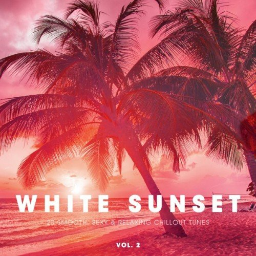 VA - White Sunset: 20 Smooth Sexy and Relaxing Chillout Tunes Vol.2 (2016)