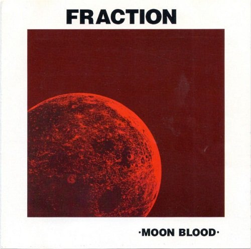 Fraction - Moon Blood [Reissue] (1999)