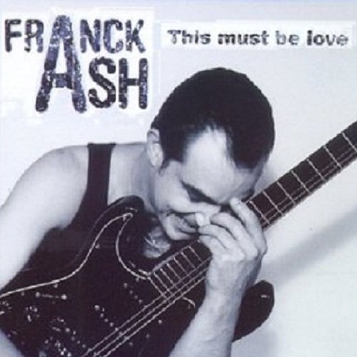 Franck Ash - This Must Be Love (1998)