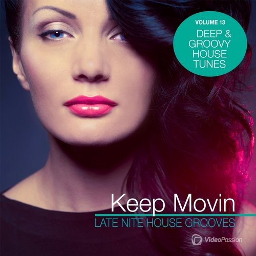 Keep Movin - Late Nite House Grooves, Vol. 13 (2016)