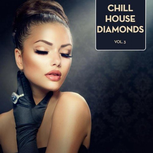 VA - Chill House Diamonds Vol.3 (2016)