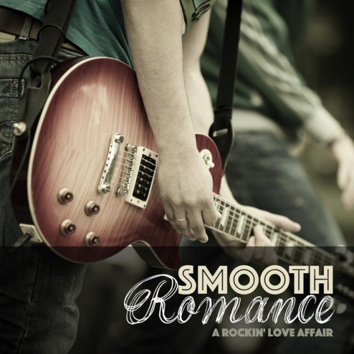 VA - Smooth Romance: A Rockin Love Affair (2016)