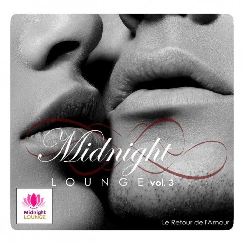 VA - Midnight Lounge Vol.3: Le Retour de lAmour (2016)