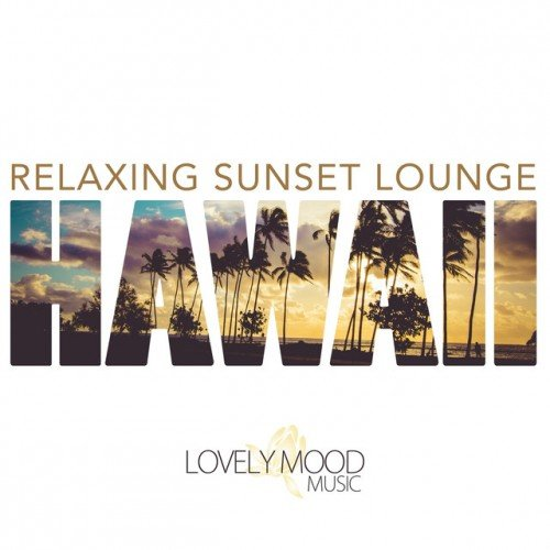 VA - Relaxing Sunset Lounge: Hawaii (2016)
