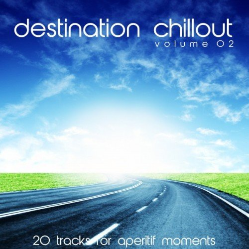 VA - Destination Chillout Vol.2: 20 Tracks for Aperitif Moments (2016)