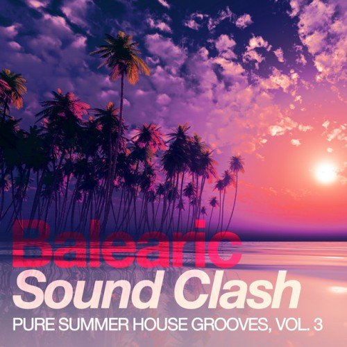 VA - Balearic Sound Clash: Pure Summer House Grooves Vol.3 (2016)