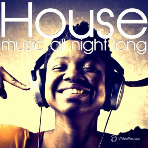 House Music All Night Long (2016)