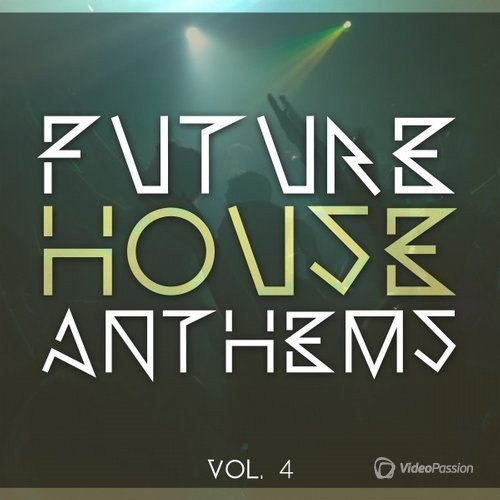 Future House Anthems, Vol. 4 (2016)