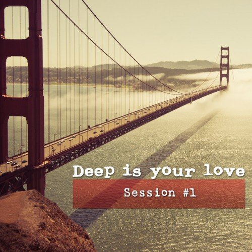 VA - Deep Is Your Love Session #1 (2016)