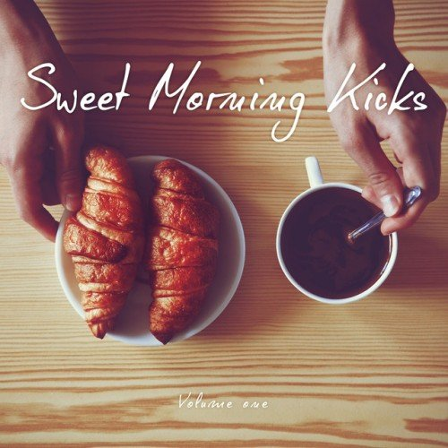 VA - Sweet Morning Kicks Vol.1: Finest Early Chill and Lounge Tunes (2016)