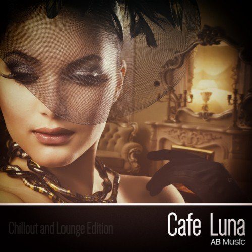 VA - Cafe Luna: Chillout and Lounge Edition (2016)