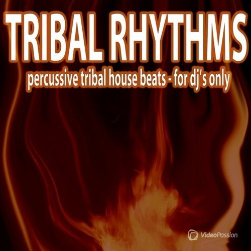 Tribal Rhythms (Percussive Tribal House Beats) (2016)
