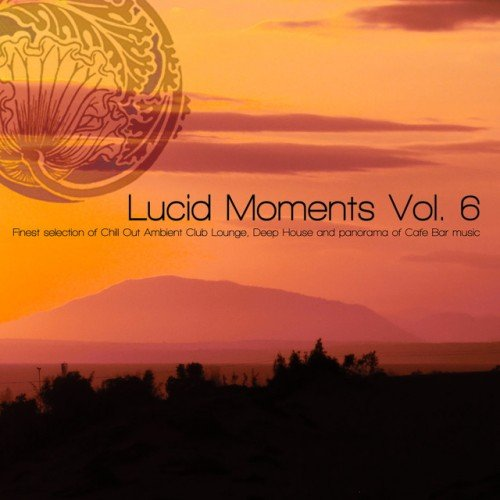 VA - Lucid Moments Vol.6: Panorama of Cafe Bar Music (2016)