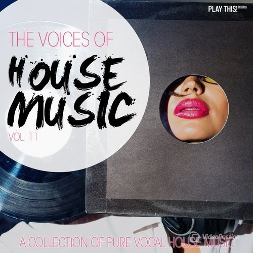 The Voices Of House Music, Vol. 11 (2016)