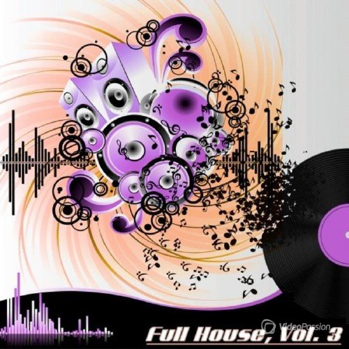 Full House, Vol. 3 (The Many Sounds of House Music) (2016)