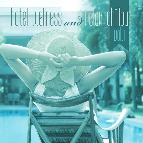 VA - Hotel Wellness and Relax Chillout Vol.1 (2016)