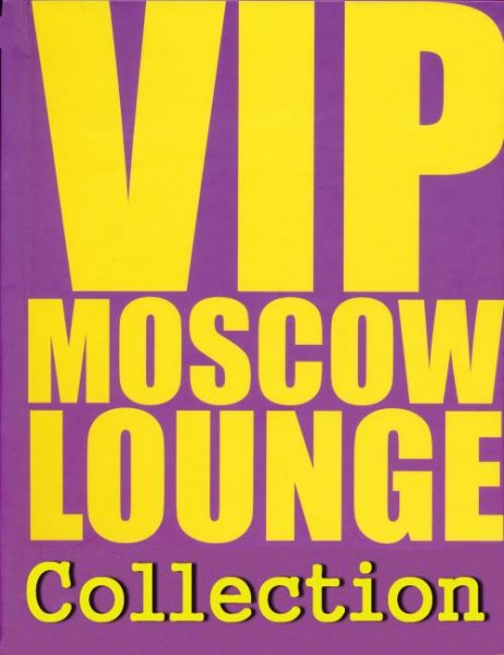 VA-VIP Moscow Lounge - Digibook Collection (2010-2012)