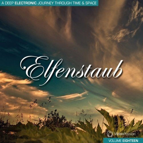 Elfenstaub, Vol. 18 - A Deep Electronic Journey Through Time & Space (2016)