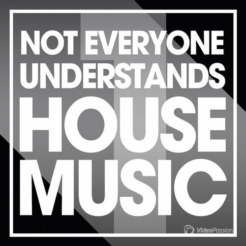 Not Everyone Understands House Music, Vol. 1 (2016)