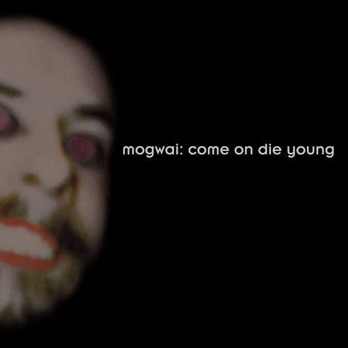 Mogwai - Come On Die Young [Deluxe Edition] (2014) Lossless