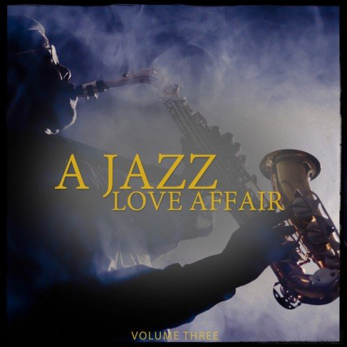 VA - A Jazz Love Affair Vol.3: Finest Electronic Jazz Selection (2016)