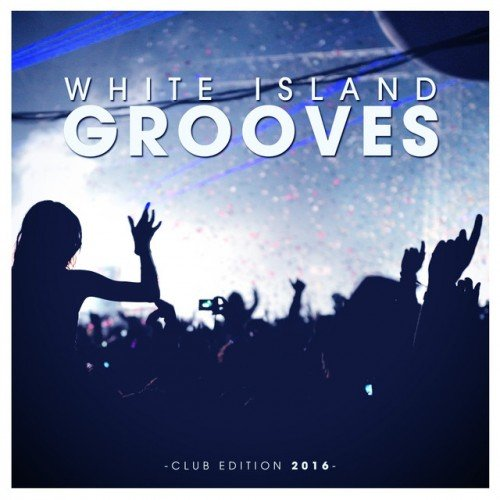 VA - White Island Grooves: Club Edition (2016)