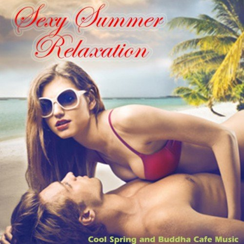 VA - Sexy Summer Relaxation: Cool Spring and Buddha Cafe Music (2016)