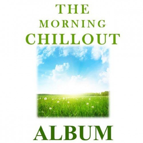 VA - The Morning Chillout Album (2016)