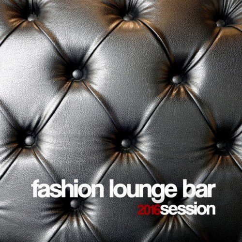 VA - Fashion Lounge Bar 2016 Session (2016)