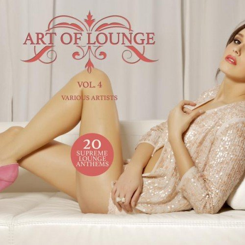 VA - Art of Lounge Vol.4: 20 Supreme Lounge Anthems (2016)