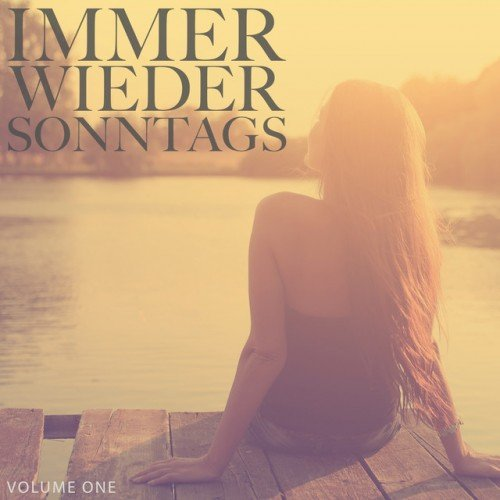 VA - Immer Wieder Sonntags Vol.1: Finest Selection Of Chill Out and Ambient Music (2016)