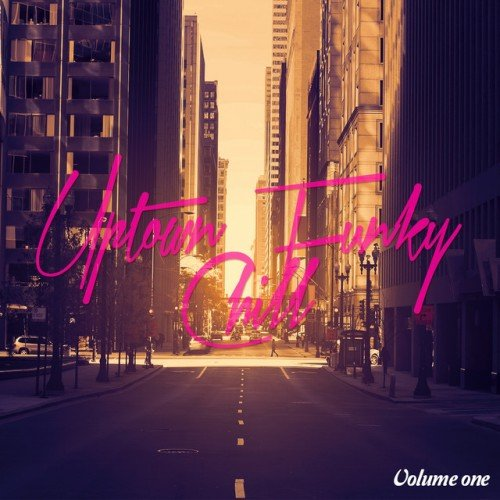 VA - Uptown Funky Chill Vol.1: Finest Groovy Chillout Tunes (2016)