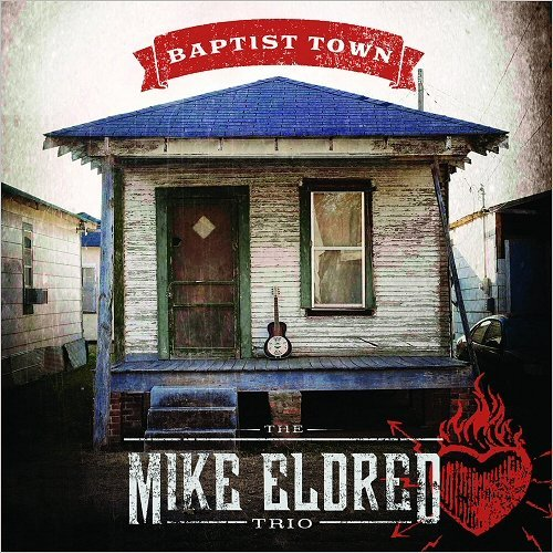 The Mike Eldred Trio - Baptist Town (2016)